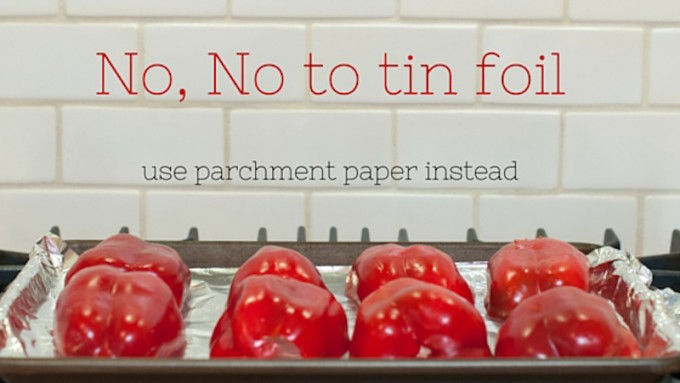 Don't use tin foil to roast red peppers
